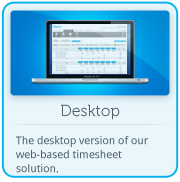 The desktop version of our cloud based web timesheet solution.